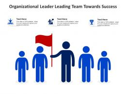 Organizational Leader Leading Team Towards Success Infographic Template