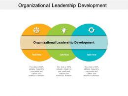 Organizational Leadership Development Ppt Powerpoint Presentation Ideas Cpb