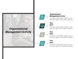 Organizational Management Activity Ppt Powerpoint Presentation Professional Portfolio Cpb