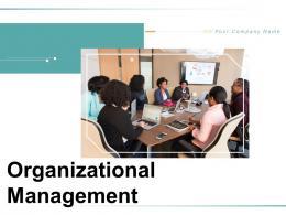 Organizational Management Powerpoint Presentation Slides