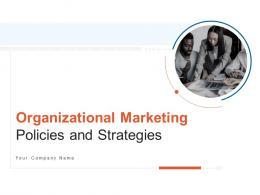 Organizational Marketing Policies And Strategies Powerpoint Presentation Slides
