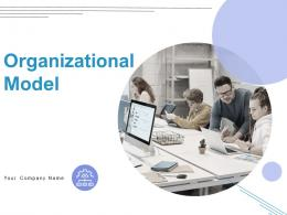 Organizational Model Powerpoint Presentation Slides