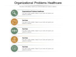 Organizational Problems Healthcare Ppt Powerpoint Presentation Gallery Ideas Cpb