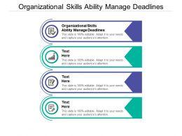 Organizational Skills Ability Manage Deadlines Ppt Powerpoint Presentation Styles Design Inspiration Cpb