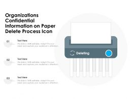 Organizations Confidential Information On Paper Delete Process Icon