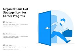 Organizations Exit Strategy Icon For Career Progress