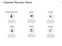Organize Recovery Teams Ppt Powerpoint Presentation Format Ideas Cpb