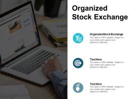 Organized Stock Exchange Ppt Powerpoint Presentation Icon Deck Cpb