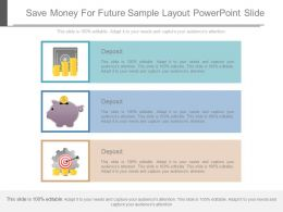 Original Save Money For Future Sample Layout Powerpoint Slide