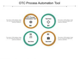 OTC Process Automation Tool Ppt Powerpoint Presentation Styles Templates Cpb