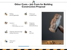 Other Costs Job Costs For Building Construction Proposal Ppt Powerpoint Presentation Layouts Topics