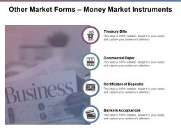 Other Market Forms Money Market Instruments Ppt Powerpoint Presentation File Icons