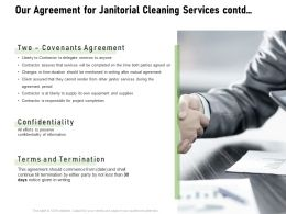 Our Agreement For Janitorial Cleaning Services Contd Ppt Powerpoint Presentation Show