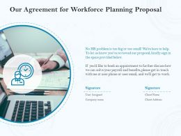 Our Agreement For Workforce Planning Proposal Ppt Powerpoint Outline
