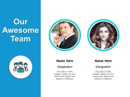 Our Awesome Team Communication A65 Ppt Powerpoint Presentation Model