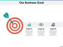 Our Business Goal Ppt Summary Demonstration