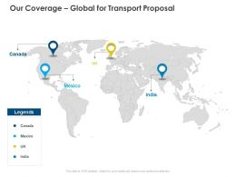 Our Coverage Global For Transport Proposal Ppt Powerpoint Presentation Slides Portrait