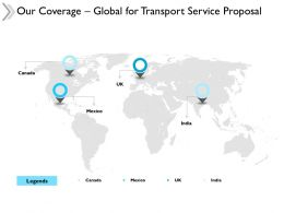 Our Coverage Global For Transport Service Proposal Ppt Powerpoint Slides