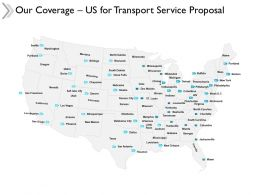Our Coverage Us For Transport Service Proposal Map Ppt Powerpoint Slides