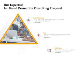 Our Expertise For Brand Promotion Consulting Proposal Ppt Powerpoint Presentation Download