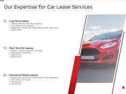 Our Expertise For Car Lease Services Ppt Powerpoint Presentation Inspiration
