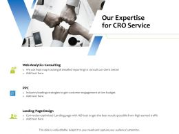 Our Expertise For CRO Service Ppt Powerpoint Presentation Portfolio Deck