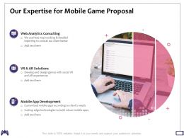 Our Expertise For Mobile Game Proposal Analytics Consulting Ppt Powerpoint Presentation Rules