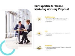 Our Expertise For Online Marketing Advisory Proposal Ppt Powerpoint Template