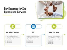 Our Expertise For Site Optimization Services Ppt Layouts