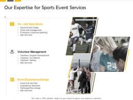 Our Expertise For Sports Event Services Ppt Powerpoint Presentation Graphics