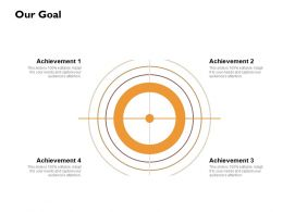 Our Goal Achievement Ppt Powerpoint Presentation Gallery Diagrams