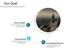 Our Goal And Trust Sincerity F65 Ppt Powerpoint Presentation Pictures Icon