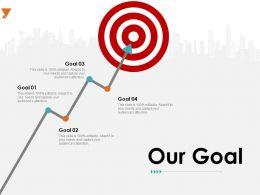 Our Goal Arrow Planning A737 Ppt Powerpoint Presentation Design Ideas