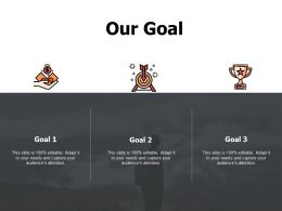 Our Goal Management Marketing Ppt Powerpoint Presentation Outline Show