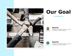 Our Goal Management Strategy C630 Ppt Powerpoint Presentation Infographic Template Sample