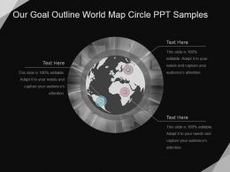 Our Goal Outline World Map Circle Ppt Samples