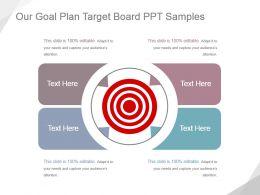 Our Goal Plan Target Board Ppt Samples