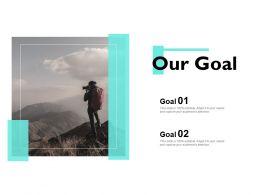 Our Goal Planning A37 Ppt Powerpoint Presentation Portfolio Show