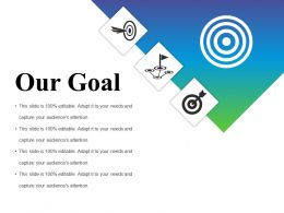 Our Goal Powerpoint Slide Presentation Examples