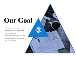 Our Goal Ppt Ideas Graphics Tutorials