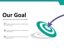 Our Goal Ppt Inspiration Example Topics