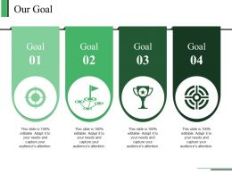 Our Goal Ppt Slide