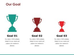 Our Goal Ppt Slides Download