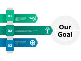 Our Goal Ppt Styles Infographic Template