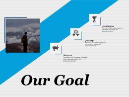 Our Goal Quality Ppt Infographic Template Infographic Template
