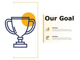 Our Goal Success Management C81 Ppt Powerpoint Presentation File Objects