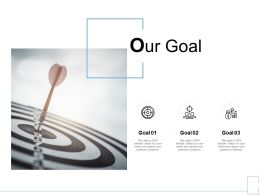 Our Goal Target H85 Ppt Powerpoint Presentation Professional Styles