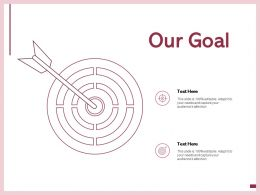 Our Goal Target Success Ppt Powerpoint Presentation Show Outline Ppt Powerpoint Presentation Show Slides