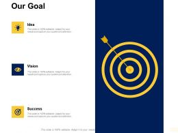 Our Goal Vision Idea F260 Ppt Powerpoint Presentation Pictures Icon