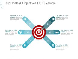 Our Goals And Objectives Ppt Example